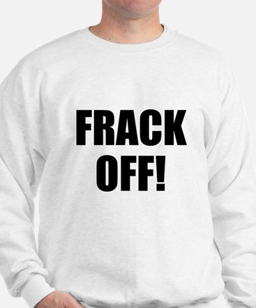 Frack Off Sweatshirt