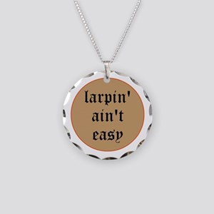 larpin' ain't easy Necklace Circle Charm