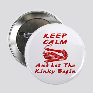 "Let The Kinky Begin 2.25"" Button"