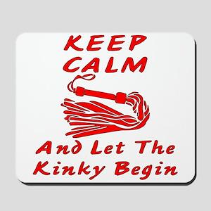 Let The Kinky Begin Mousepad
