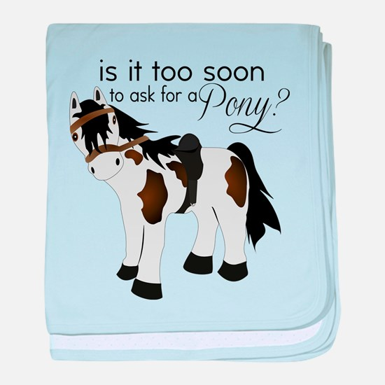 Is it too soon to ask for a Pony baby blanket