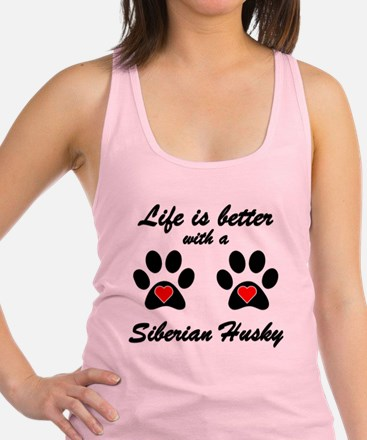 Life Is Better With A Siberian Husky Racerback Tan