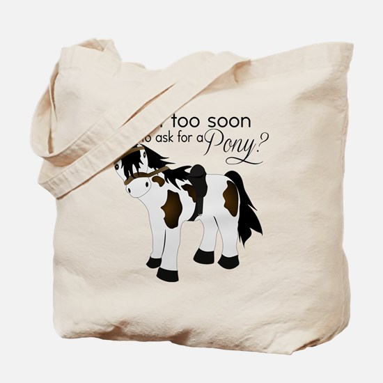 Is it too soon to ask for a Pony Tote Bag
