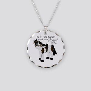 Is it too soon to ask for a Pony Necklace