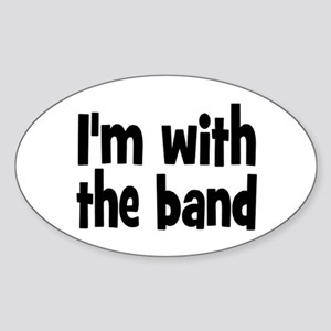 I'M WITH THE BAND Sticker (Oval)