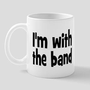 I'M WITH THE BAND Mug