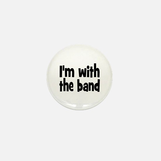 I'M WITH THE BAND Mini Button