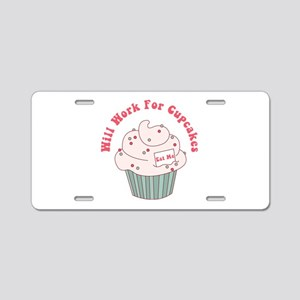 Will Work For Cupcakes Aluminum License Plate