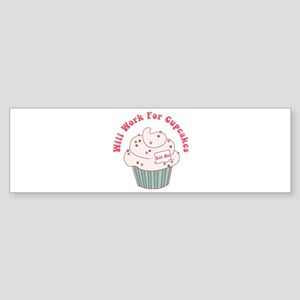 Will Work For Cupcakes Bumper Sticker