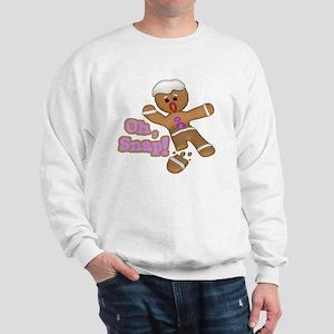 funny cute oh snap gingerbread man Sweatshirt