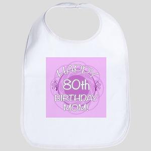 80th Birthday For Mom (Floral) Bib