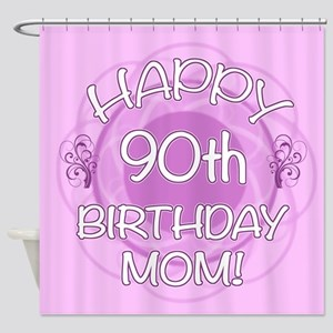 90th Birthday For Mom (Floral) Shower Curtain