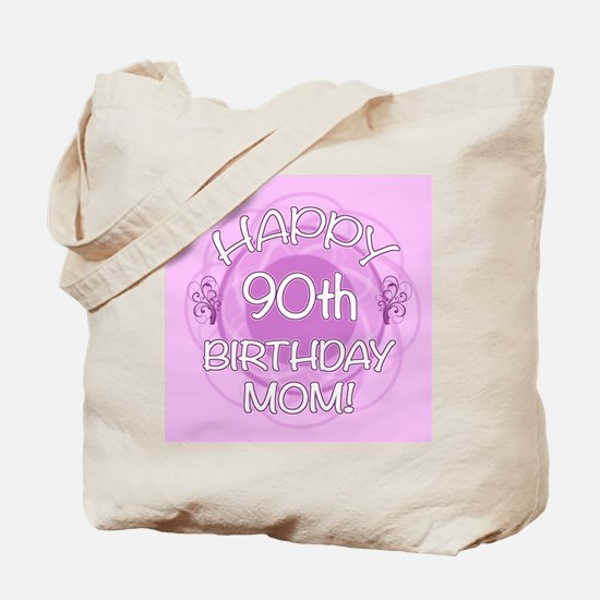 90th Birthday For Mom (Floral) Tote Bag