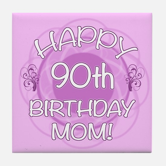 90th Birthday For Mom (Floral) Tile Coaster