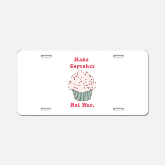 Make Cupcakes Not War Aluminum License Plate