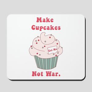 Make Cupcakes Not War Mousepad