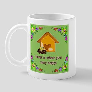 HOME IS WHERE YOUR STORY BEGI Mug