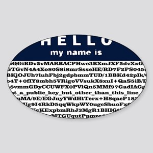 Hello, my name is encrypted. Oval Sticker