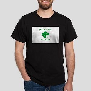 Fellate Me I'm Irish Dark T-Shirt