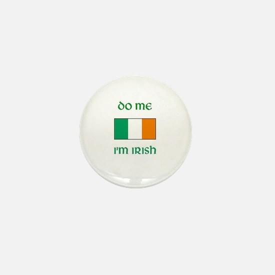 Do Me I'm Irish Mini Button