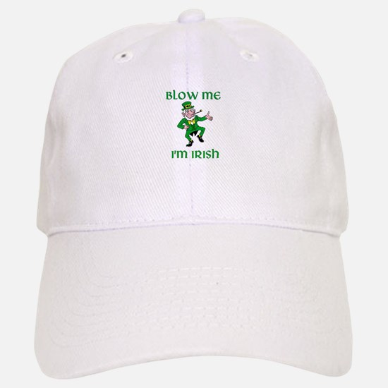 Blow Me I'm Irish Baseball Baseball Cap