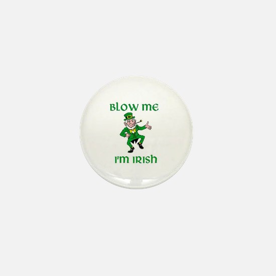 Blow Me I'm Irish Mini Button