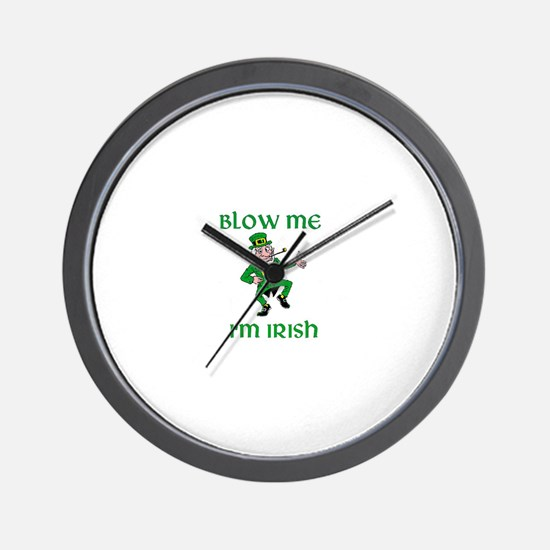 Blow Me I'm Irish Wall Clock
