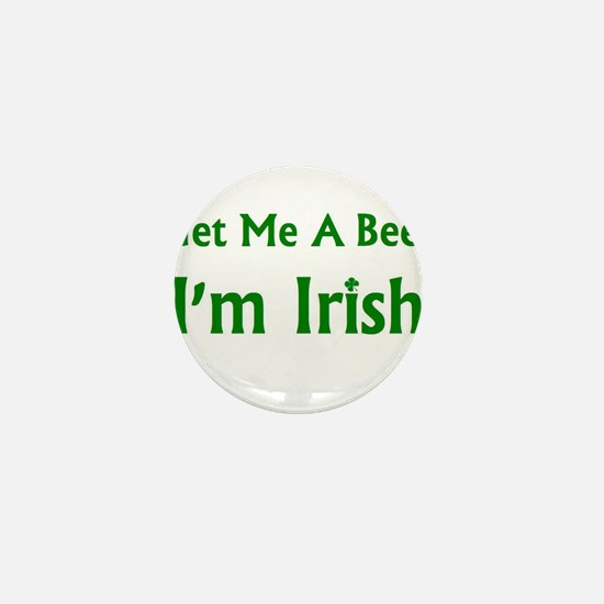 Get Me A Beer I'm Irish Mini Button
