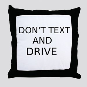 Dont Text and Drive Throw Pillow
