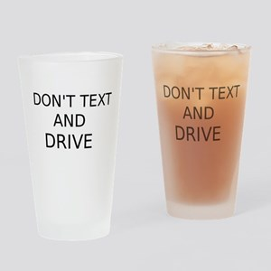 Dont Text and Drive Drinking Glass