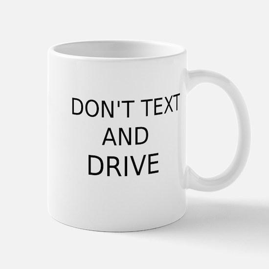 Dont Text and Drive Mug