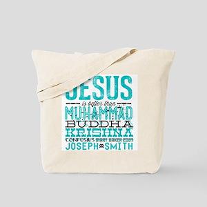 Jesus Is Better Tote Bag