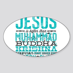 Jesus Is Better Sticker