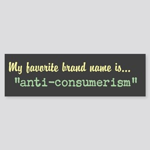 Bumper Sticker: My favorite brand name