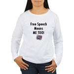 Free Speech Means Me Too Women's Long Sleeve T-Shi