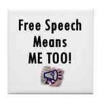 Free Speech Means Me Too Tile Coaster