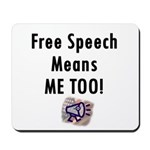 Free Speech Means Me Too Mousepad