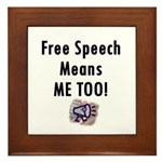 Free Speech Means Me Too Framed Tile