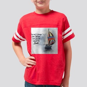 You Cant Change the Wind Youth Football Shirt