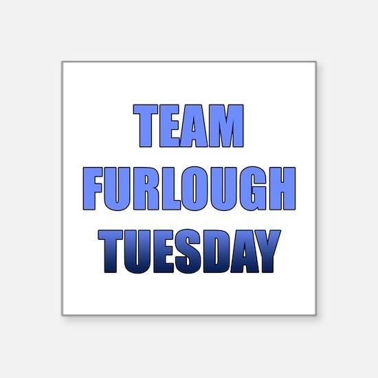 Team Furlough Tuesday Sticker