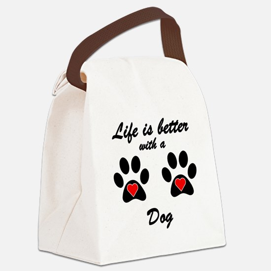 Life Is Better With A Dog Canvas Lunch Bag