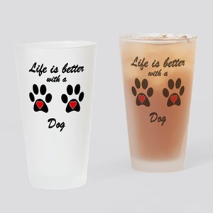 Life Is Better With A Dog Drinking Glass