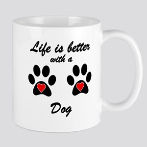 Life Is Better With A Dog Small Mug