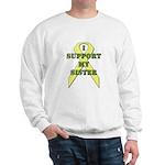 I Support My Sister Sweatshirt