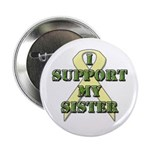 I Support My Sister Button