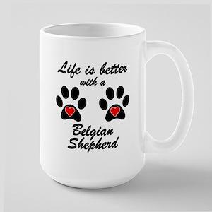 Life Is Better With A Belgian Shepherd Mug