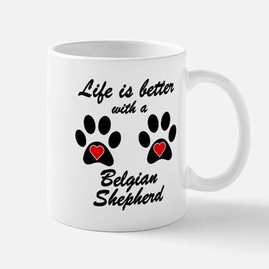 Life Is Better With A Belgian Shepherd Small Mug