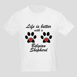 Life Is Better With A Belgian Shepherd T-Shirt