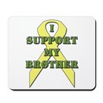 I Support My Brother Mousepad