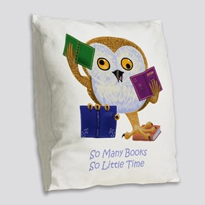 So Many Books So Little Time Burlap Throw Pillow